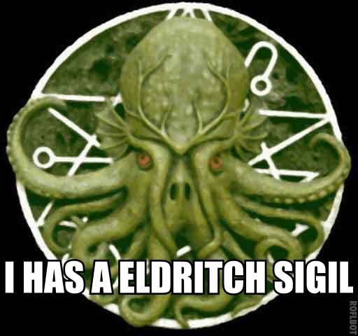 I HAS AN ELDRITCH SIGIL