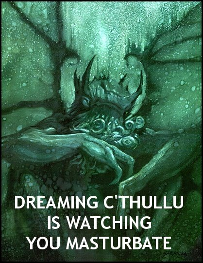 DREAMING C'THULLU IS WATCHING YOU MASTURBATE