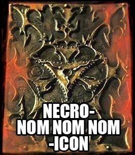 NECRO-NOM NOM NOM-ICON
