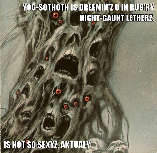 YOG-SOTHOTH IS DREEMIN'Z U IN RUB'RY NIGHT-GAUNT LETHERZ