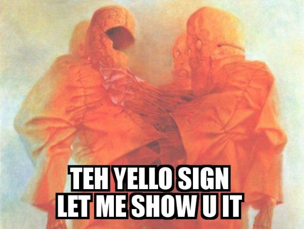 TEH YELLO SIGN - LET ME SHOW U IT